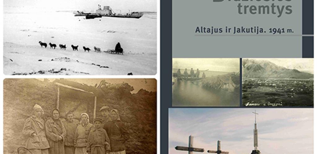 """Išleista knyga """"Didžiosios tremtys. Altajus ir Jakutija. 1941 m."""""""